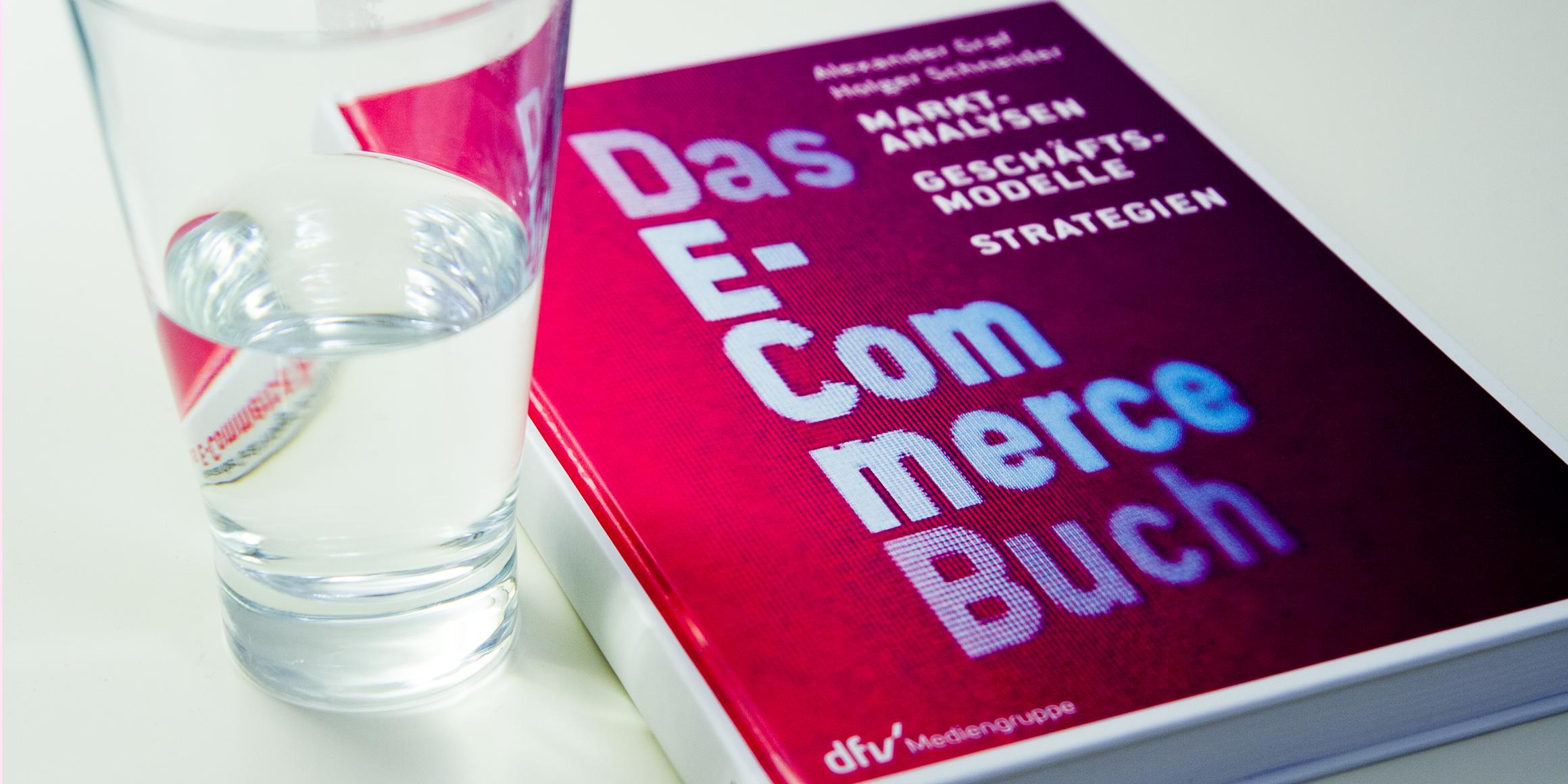 Das E-Commerce Buch: Theorie trifft Praxis