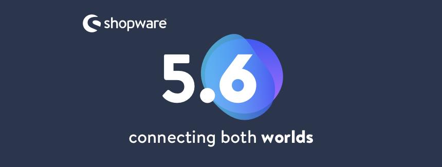Shopware 5.6 ist heute veröffentlicht worden. Lohnt sich das Update?